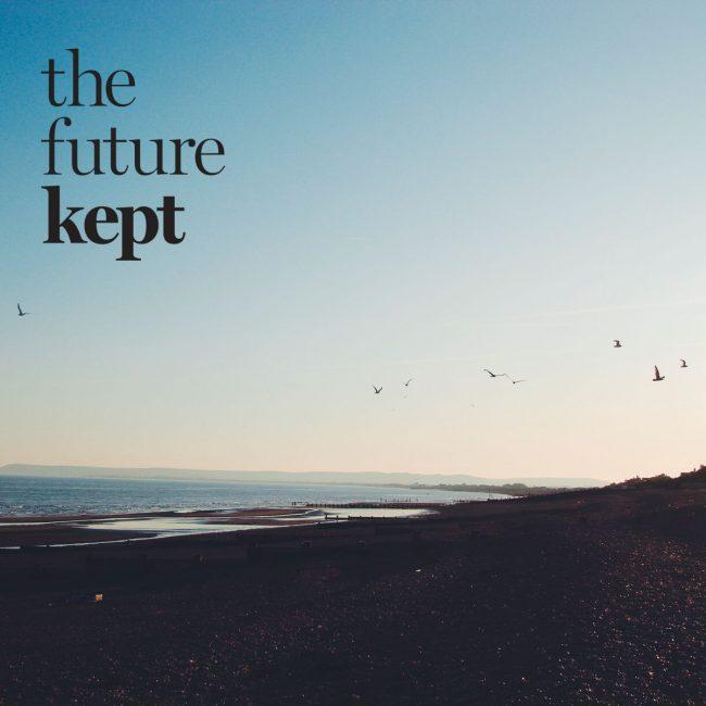 The future kept